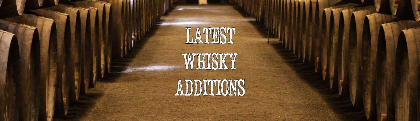 Latest Whisky Additions